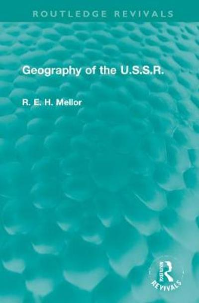 Geography of the U.S.S.R - R. E. H. Mellor