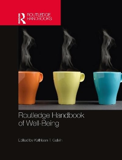 Routledge Handbook of Well-Being - Kathleen T. Galvin