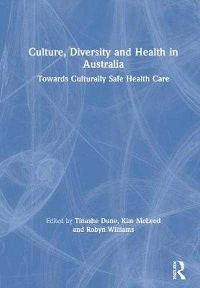 Culture, Diversity and Health in Australia - Tinashe Dune
