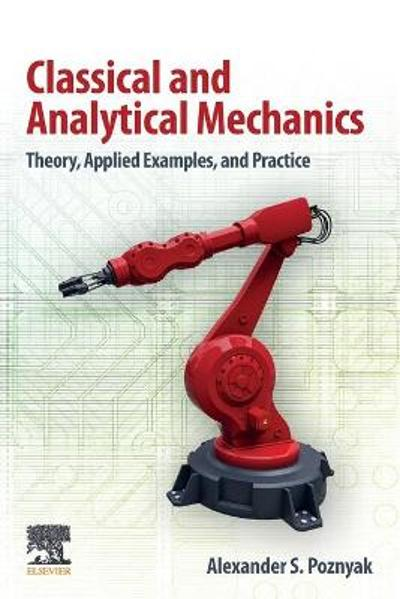 Classical and Analytical Mechanics - Alexander S. Poznyak