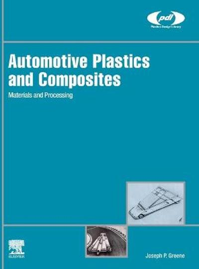 Automotive Plastics and Composites - Joseph P. Greene