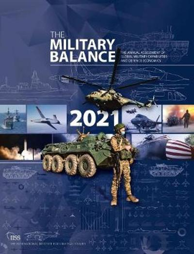 The Military Balance 2021 - The International Institute For Strategic Studies (Iiss)