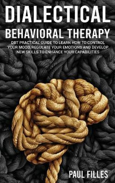 Dialectical Behavioral Therapy - Paul Filles