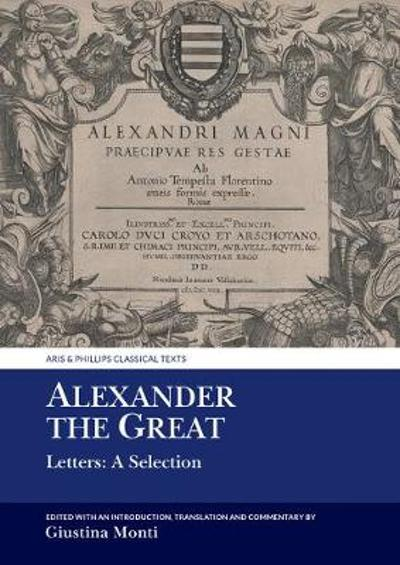 Alexander the Great - Giustina Monti
