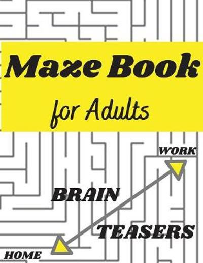 Maze Book for Adults - Develops Attention, Concentration, Logic and Problem Solving Skills - A&i Dream Big