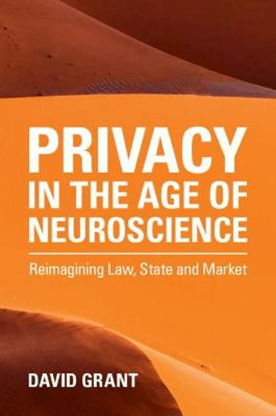 Privacy in the Age of Neuroscience - David Grant