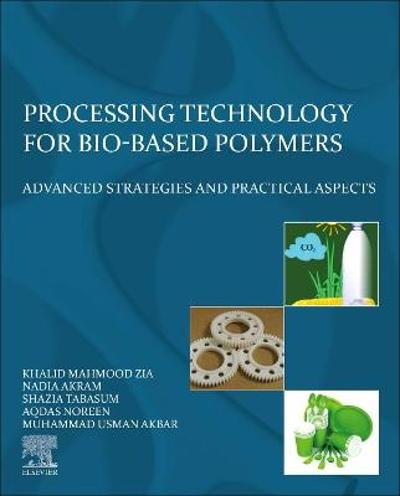 Processing Technology for Bio-Based Polymers - Khalid Mahmood Zia