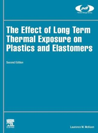 The Effect of Long Term Thermal Exposure on Plastics and Elastomers - Laurence W. McKeen