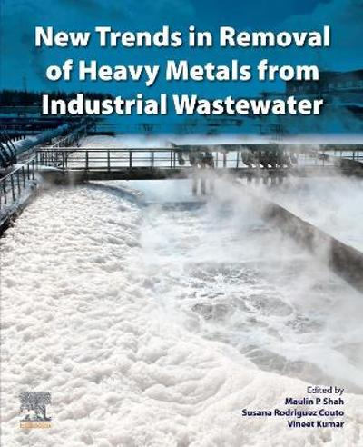 New Trends in Removal of Heavy Metals from Industrial Wastewater - Maulin Shah