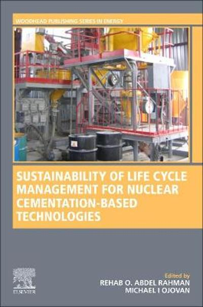Sustainability of Life Cycle Management for Nuclear Cementation-Based Technologies - Rehab O. Abdel Rahman