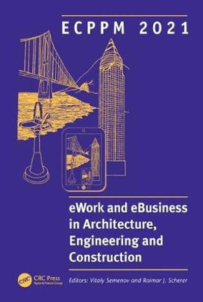 ECPPM 2021 - eWork and eBusiness in Architecture, Engineering and Construction - Vitaly Semenov