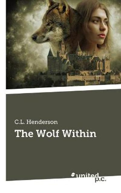 The Wolf Within - C.L. Henderson