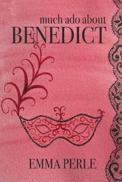 Much Ado About Benedict - Emma Perle