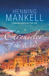 Chronicler Of The Winds - Henning Mankell Tiina Nunnally Steven T Murray