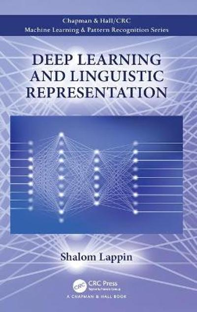 Deep Learning and Linguistic Representation - Shalom Lappin