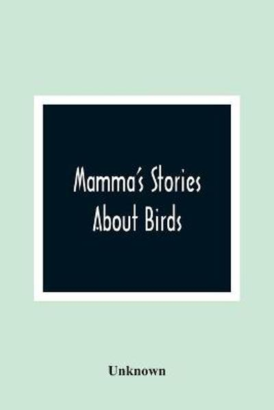 Mamma'S Stories About Birds -