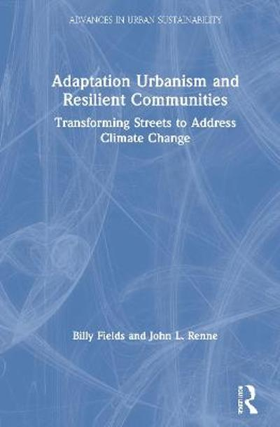 Adaptation Urbanism and Resilient Communities - Billy Fields
