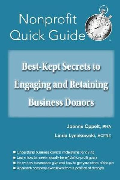 Best-Kept Secrets to Engaging and Retaining Business Donors - Joanne Oppelt