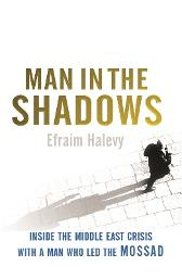 Man in the Shadows - Efraim Halevy