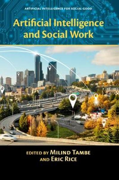 Artificial Intelligence and Social Work - Milind Tambe