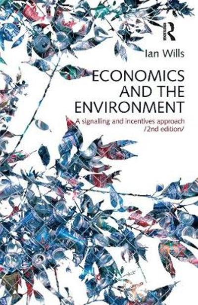 Economics and the Environment - Ian Wills