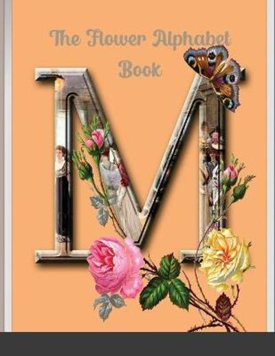 The Flower Alphabet and Number Book - Personal Book
