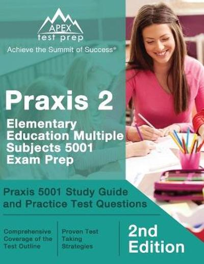 Praxis 2 Elementary Education Multiple Subjects 5001 Exam Prep - Matthew Lanni