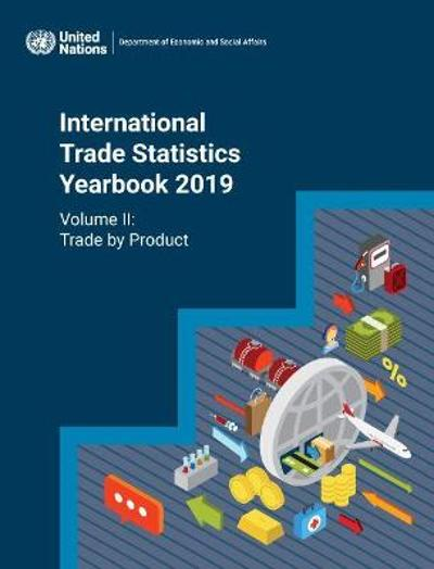 International trade statistics yearbook 2019 - United Nations: Department of Economic and Social Affairs: Statistics Division