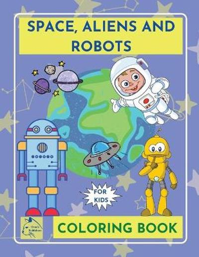SpaceAliensRobots coloring book for kidsOuter Space Coloring Book Kids galaxy Coloring book children ages 5-8 - Raz McOvoo