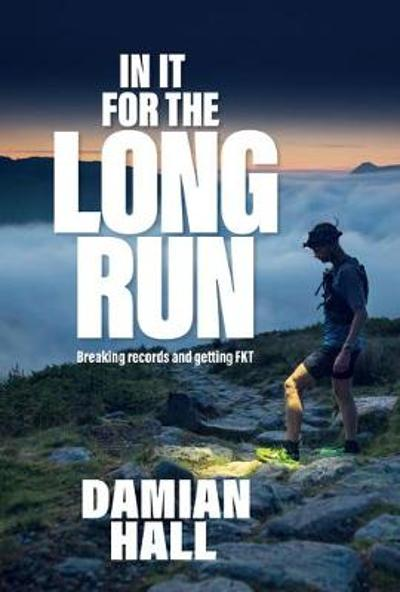 In It for the Long Run - Damian Hall