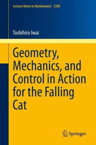 Geometry, Mechanics, and Control in Action for the Falling Cat - Toshihiro Iwai