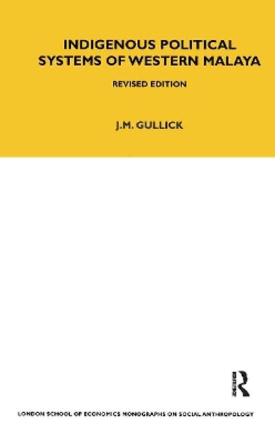 Indigenous Political Systems of West Malaya - J. M. Gullick