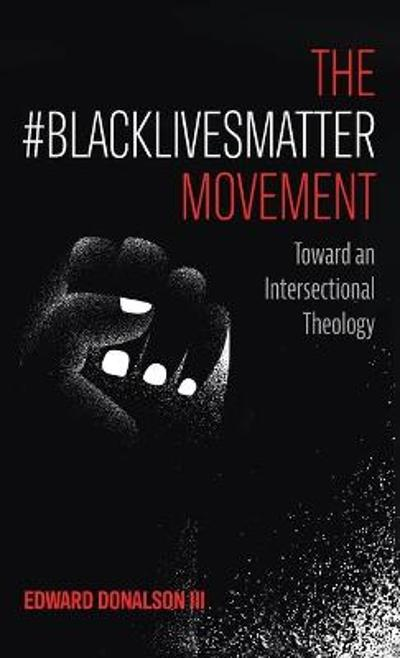 The #BlackLivesMatter Movement - Edward Donalson, III