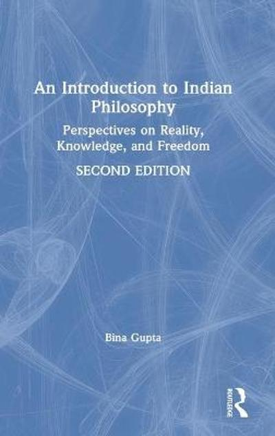An Introduction to Indian Philosophy - Bina Gupta