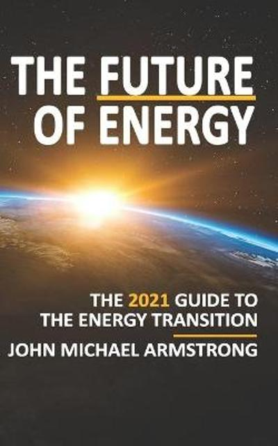 The Future of Energy - John Armstrong