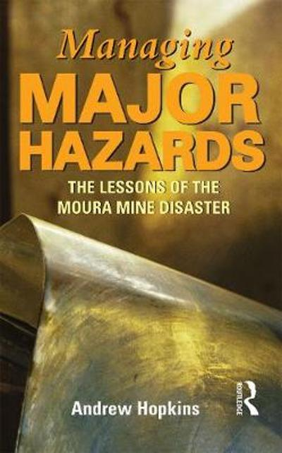 Managing Major Hazards - Andrew Hopkins