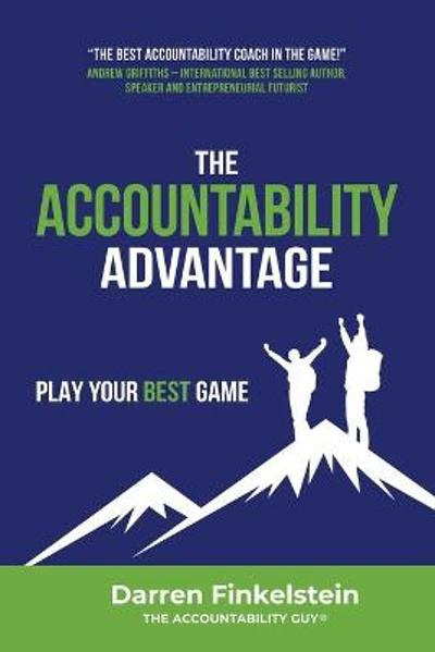 The Accountability Advantage - Darren Finkelstein