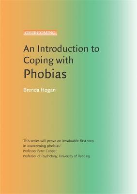 An Introduction to Coping with Phobias - Brenda Hogan