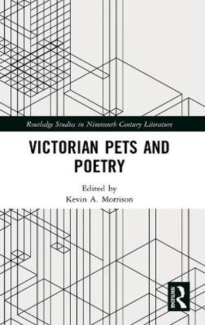 Victorian Pets and Poetry - Kevin A. Morrison