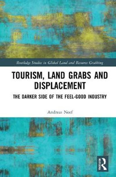 Tourism, Land Grabs and Displacement - Andreas Neef