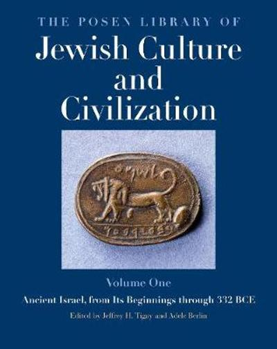 The Posen Library of Jewish Culture and Civilization, Volume 1 - Jeffrey H. Tigay