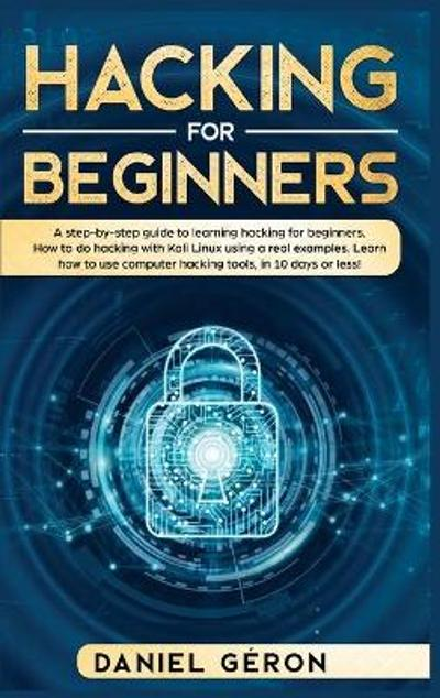 Hacking for Beginners - Daniel Geron
