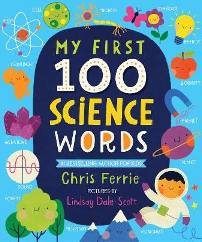My First 100 Science Words - Chris Ferrie