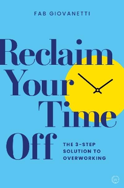Reclaim Your Time Off - Fab Giovanetti