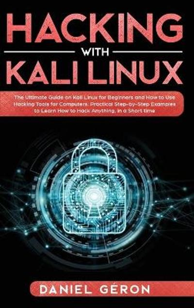 Hacking with Kali Linux - Daniel Geron