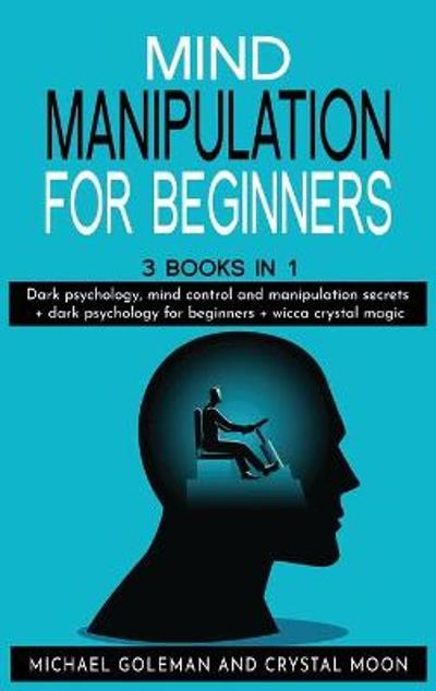 Mind Manipulation For beginners - Michael Goleman