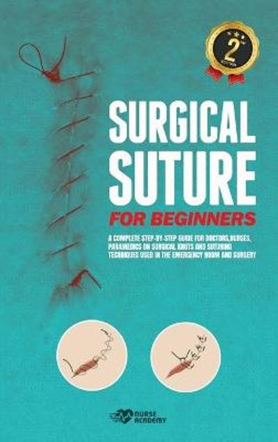 Surgical Suture for Beginners - Nurse Nurse Academy