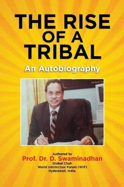 The Rise of a Tribal - Prof Dr D Swaminadhan