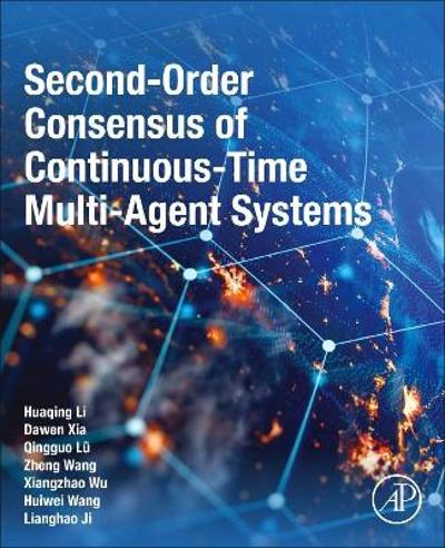 Second-Order Consensus of Continuous-Time Multi-Agent Systems - Huaqing Li