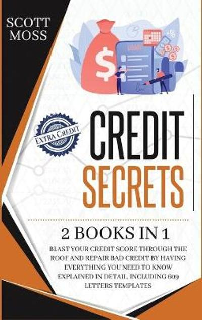 Credit Secrets - Scott Moss